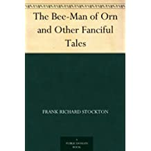 The Bee-Man of Orn and Other Fanciful Tales (English Edition)