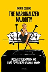 The Marginalized Majority: Media Representation and Lived Experiences of Single Women
