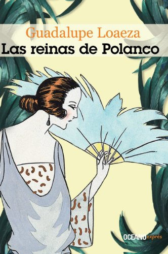 Las reinas de Polanco (Biblioteca Guadalupe Loaeza)