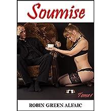 Soumise — Tome 1 (Roman érotique, soumission, fantasmes)