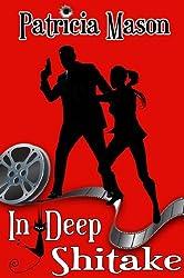 In Deep Shitake: A Humorous Romantic Suspense (Shitake Mystery Series Book 1) (English Edition)