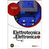 Elettrotecnica ed elettronica. Con espansione online. Con DVD. Per le Scuole superiori: 1