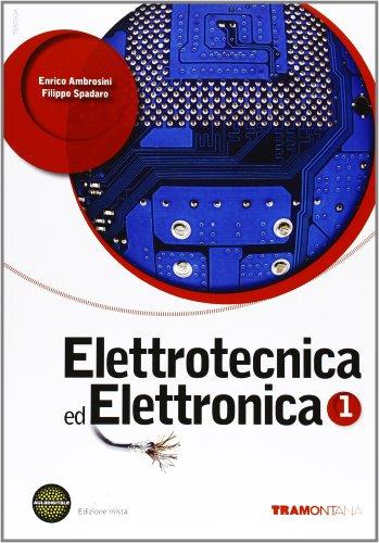 Elettrotecnica ed elettronica. Per le Scuole superiori. Con DVD. Con espansione online: 1