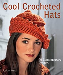BY Kopp, Linda ( Author ) [ COOL CROCHETED HATS: 40 CONTEMPORARY DESIGNS - ] Aug-2008 [ Paperback ]