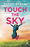 #9: Touch the Sky: The inspiring stories of women from across India who are writing their own destiny
