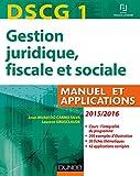 DSCG 1 - Gestion juridique, fiscale et sociale 2015/2016-9e éd - Manuel et Applications, Corrigés: Manuel et Applications, Corrigés inclus