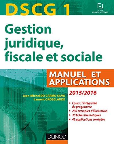 DSCG 1 - Gestion juridique, fiscale et sociale 2015/2016 - 9e éd : Manuel et Applications, Corrigés (Expert Sup) par Jean-Michel Do Carmo Silva