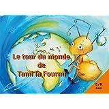 Le Tour du Monde de Tami la Fourmi