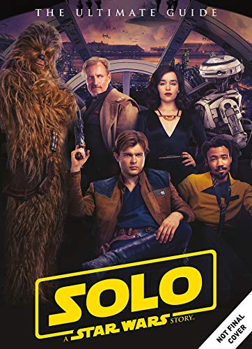 Solo: A Star Wars Story Ultimate Guide (Empire Pilot Episode)