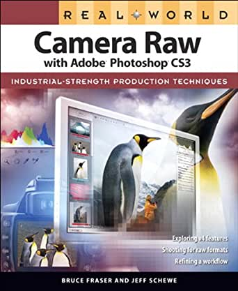 Real World Camera Raw with Adobe Photoshop CS3 eBook: Bruce
