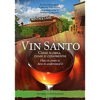 Vin Santo. Come Si Crea, Come Si Comprende-How To Create It, How To Understand It. Ediz. Bilingue