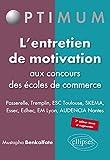 l'Entretien de Motivation aux Concours des Écoles de Commerce Passerelle Tremplin ESC Toulouse SKEMA ESSEC EDHEC EM Lyon AUDENCIA Nantes...