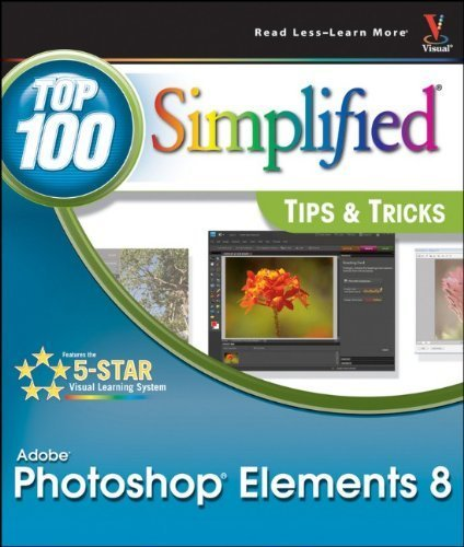 Photoshop Elements 8: Top 100 Simplified Tips and Tricks (Top 100 Simplified Tips & Tricks) by Rob Sheppard (2010-01-07)