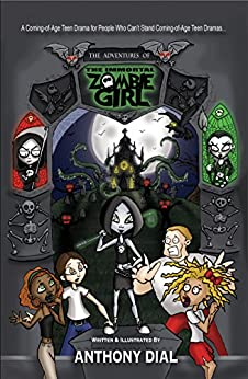 The Adventures of the Immortal Zombie Girl by [Dial, Anthony]