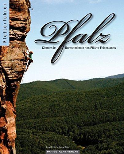 Preisvergleich Produktbild Kletterführer Pfalz: Klettern im Buntsandstein des Pfälzer Felsenlands