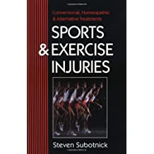 Sports and Exercise Injuries: Conventional, Homeopathic and Alternative Treatments
