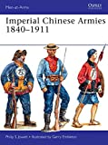 Imperial Chinese Armies 1840-1911 (Men-At-Arms (Osprey))