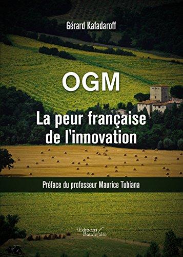 OGM - La peur française de l'innovation par Gérard Kafadaroff