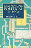 Reappraising Political Theory: Revisionist Studies in the History of Political Thought by Terence Ball (1995-01-26)
