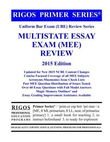 Rigos Primer Series Uniform Bar Exam (UBE) Review Series Multistate Essay Exam (MEE) by Mr. James J. Rigos (2014-08-06)