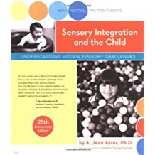 Sensory Integration and the Child by A. Jean Ayres (1-Apr-2005) Paperback