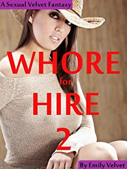 Whore for Hire 2 (A Post-Apocalyptic Erotic Western) (Erotic Stories of Sexual Domination and Submission Book 5) (English Edition) de [Velvet, Emily]