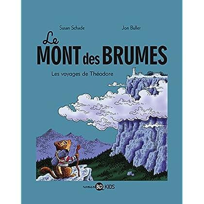 Le mont des brumes, Tome 01: Les voyages de Théodore