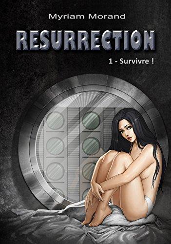 Résurrection : Survivre ! (Les Mondes d'Alzeruje t. 1)