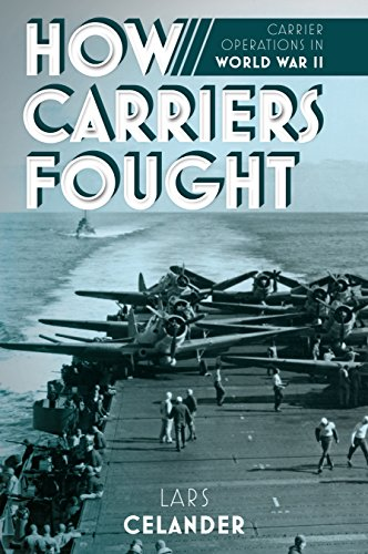 How Carriers Fought: Carrier Operations in WWII por Lars Celander