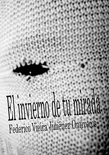 El invierno de tu mirada por Federico Vieira Jiménez-Ontiveros