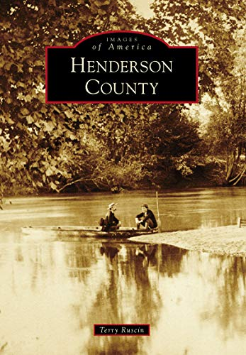Henderson County (Images of America) (English Edition) por Terry Ruscin