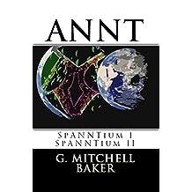 ANNT:  SpANNTium I & II (Adaptable NeoNature Technology Book 5)