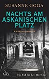 Nachts am Askanischen Platz: Kriminalroman (Leo Wechsler, Band 6) - Susanne Goga