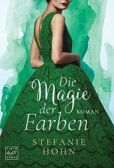 Die Magie der Farben (German Edition) by [Hohn, Stefanie]