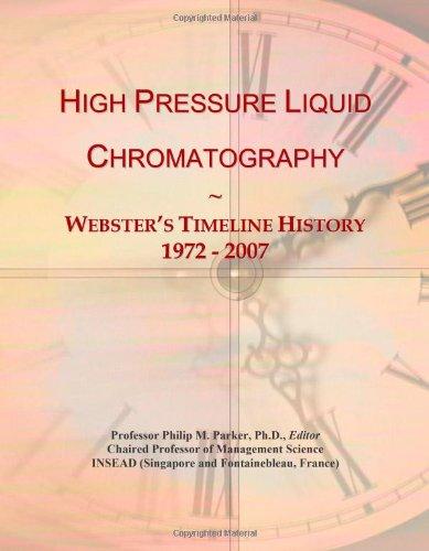 High Pressure Liquid Chromatography: Webster's Timeline History, 1972 - 2007