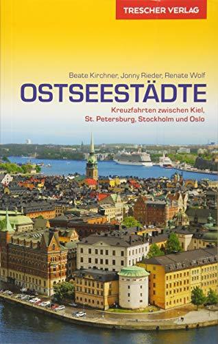 Reiseführer Ostseestädte: Kreuzfahrten zwischen Kiel, St. Petersburg, Stockholm und Oslo (Trescher-Reihe Reisen)