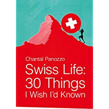 Swiss Life: 30 Things I Wish I'd Known