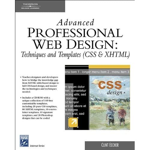 Advanced Professional Web Design: Techniques & Templates (CSS & XHTML) (Charles River Media Internet) by Clint (Clint Eccher) Eccher (2006-09-04)