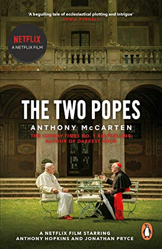 The Two Popes: Official Tie-in to Major New Film Starring Sir Anthony Hopkins (English Edition)