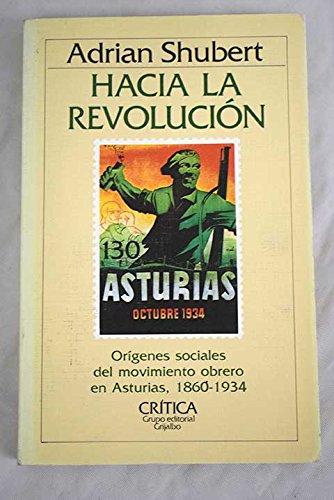 Hacia la revolucion : origenes sociales movimiento obrero Asturias