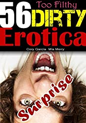 EROTICA: Too Filthy: 56 Dirty Erotica Adult Stories Full of Free Lust and Passion Erotic Romance Books Collection (English Edition)