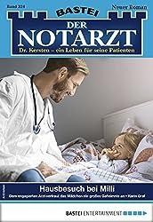Der Notarzt 324 - Arztroman: Hausbesuch bei Milli