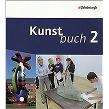 Kunstbuch - Arbeitsbücher für die Sekundarstufe I: Band 2 (7./8. Schuljahr)