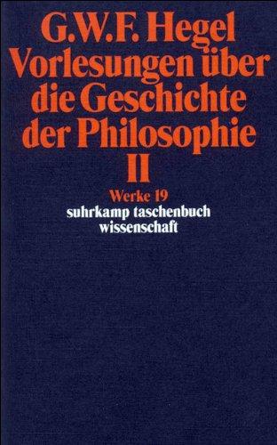 Werke in 20 Bänden mit Registerband: 19: Vorlesungen über die Geschichte der Philosophie II (suhrkamp taschenbuch wissenschaft)