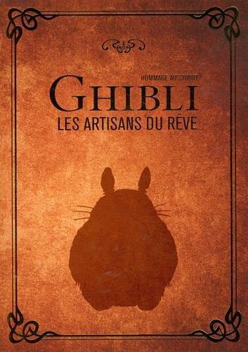 Hommage au studio Ghibli : Les artisans du rêve