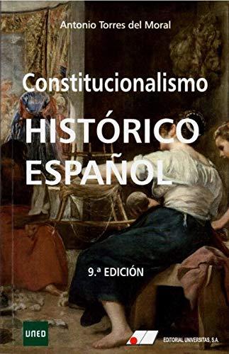 Constitucionalismo Histórico Español 9ª Edic. por Antonio Torres del Moral