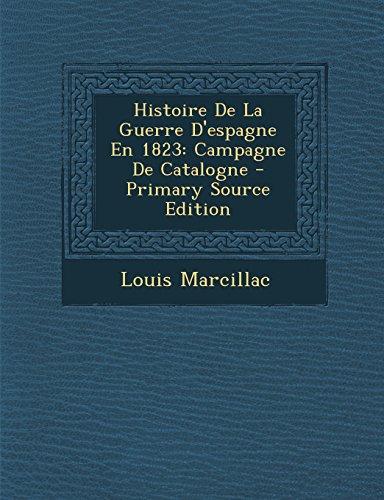 Histoire de La Guerre D'Espagne En 1823: Campagne de Catalogne - Primary Source Edition