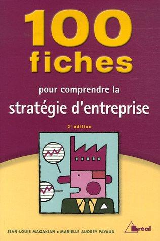 100 Fiches pour comprendre la stratégie de l'entreprise