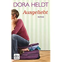 Ausgeliebt: Roman (German Edition)