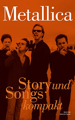Metallica: Story und Songs kompakt